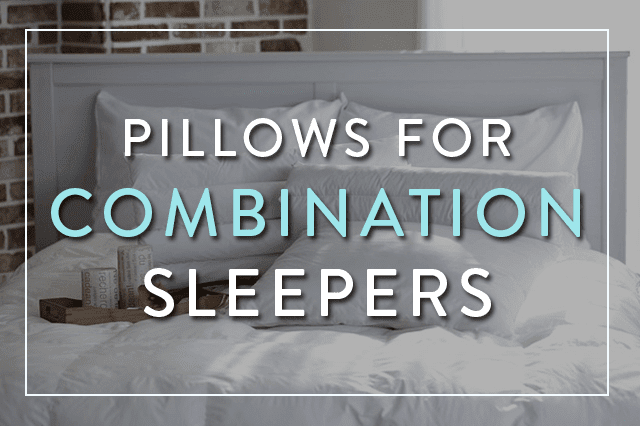 Best Pillows for Combination Sleepers