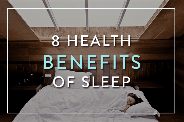 8 Health Benefits of Sleep Backed by Science