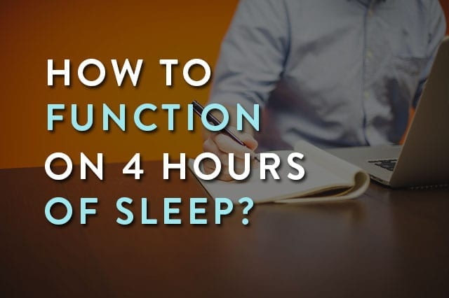 Function 4 hours sleep