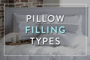 Pillow Filling Types