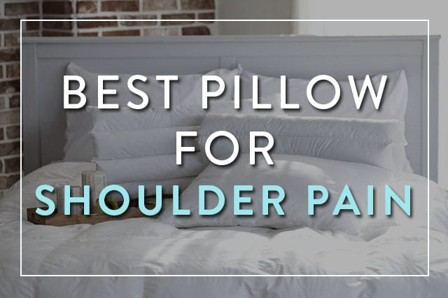 Best Pillow For Shoulder Pain Reviews 2019 Picks