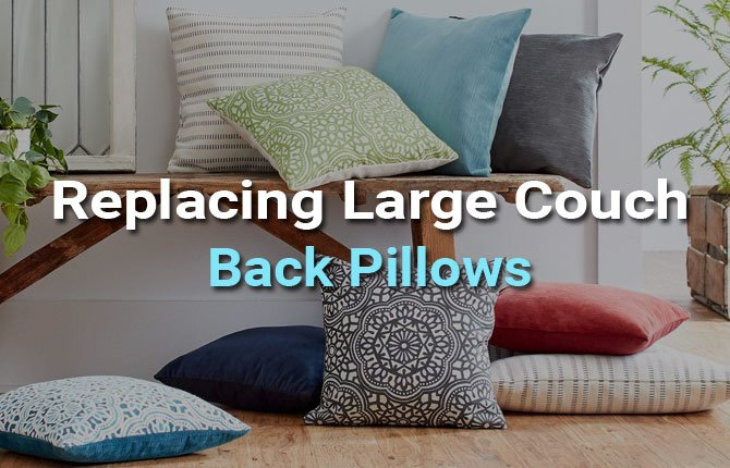 Replacing Large Couch Back Pillows