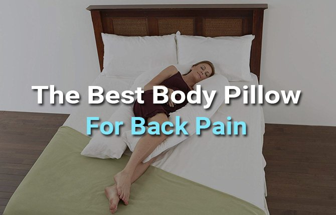 The Best Body Pillow For Back Pain