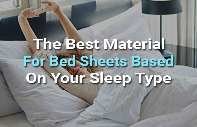 The Best Material For Bed Sheets Based On Your Sleep Type