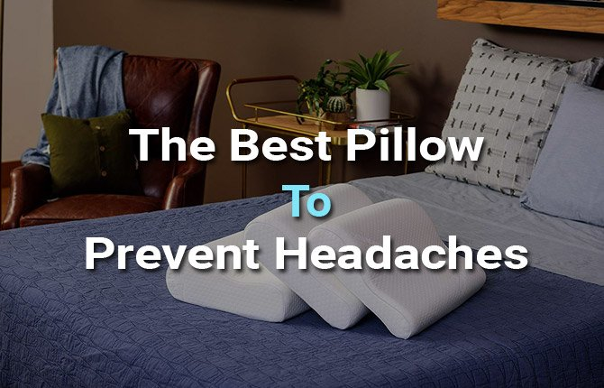 The Best Pillow To Prevent Headaches