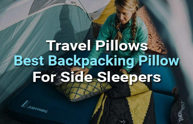 Travel Pillows Best Backpacking Pillow For Side Sleepers