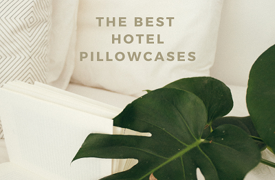 the Best hotel pillow cases